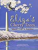 Eliza's Cherry Trees: Japan's Gift to America