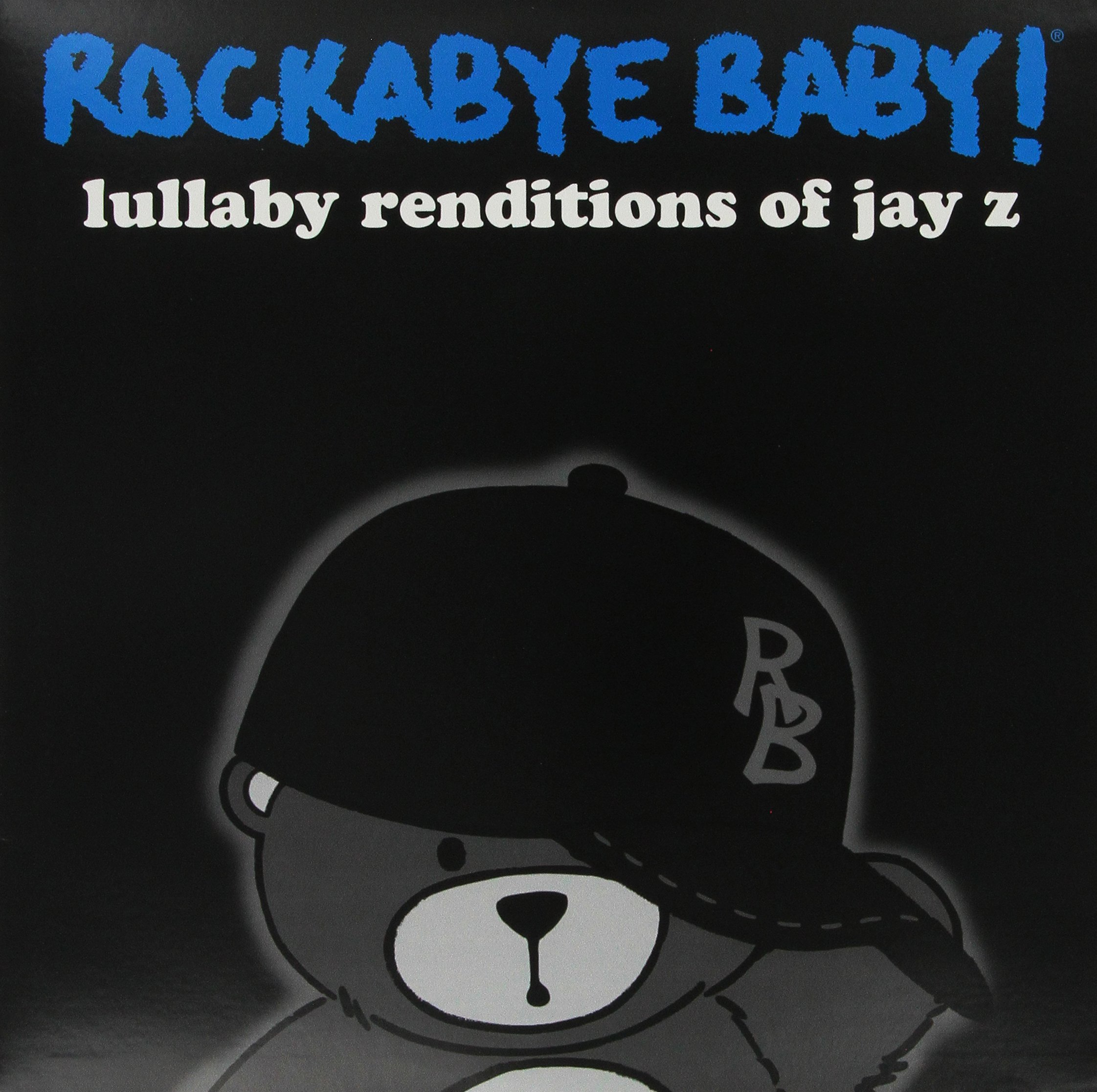 Lullaby Renditions of Jay Z by Rockabye Baby Music