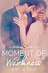 Moment of Weakness (Embracing Moments Book 1)