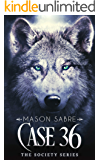Case 36: A Society Series Companion Story (The Society Series)