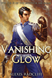 A Vanishing Glow (The Mystech Arcanum)