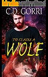 To Claim A Wolf: A Macconwood Pack Novel (The Macconwood Pack Novel Series Book 5)