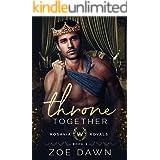 Throne Together (Rosavia Royals Book 3)