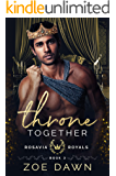 Throne Together (Rosavia Royals Book 3)