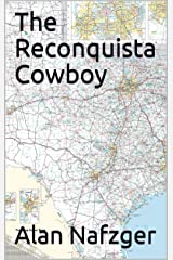 The Reconquista Cowboy Kindle Edition