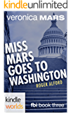 Veronica Mars - the TV series: Miss Mars Goes to Washington (Kindle Worlds Novella) (FBI Book 3)