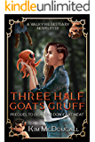 Three Half Goats Gruff: A Paranormal Suspense Story with a Touch of Romance (Valkyrie Bestiary Book 0)