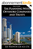 Tax Planning With Offshore Companies & Trusts - The A-Z Guide (Offshore Tax Series Book 3) (English Edition)
