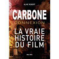 Carbone connexion: Le casse du siècle - Essais - documents (ESSAIS-DOCUMENT)