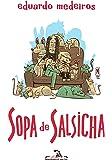 Sopa de Salsicha. O Filme
