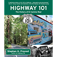 Highway 101: The History of El Camino Real (California's Historic Highways Book 2)