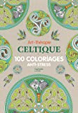 Art-thérapie Celtique: 100 coloriages anti-stress
