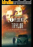 Expedientes Taylor: Los Muertos Hablan (Spanish Edition)