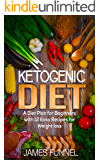 Ketogenic Diet: A Diet Plan for Beginners with 12 Easy Recipes for Weight Loss