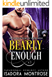 Bearly Enough (Bachelor Bears of Yakima Ridge Book 2)