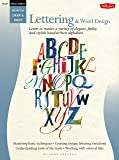 Special Subjects: Lettering & Word Design: Learn to master a variety of elegant, funky, and stylish handwritten alphabets (How to Draw and Paint)