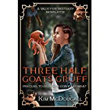 Three Half Goats Gruff: A Paranormal Suspense Story with a Touch of Romance (Valkyrie Bestiary)