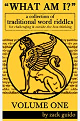 What Am I? - A Collection Of Traditional Word Riddles - VOLUME ONE Kindle Edition