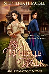The Whistle Walk: A Civil War Novel (Ironwood Plantation Family Saga Book 1) Kindle Edition