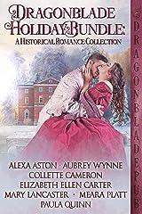 Dragonblade Holiday Bundle: A Historical Romance Collection Kindle Edition