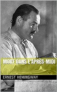 Mort dans l'après-midi (French Edition)