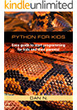Python for Kids: Easy guide to start programming for kids and their parents!