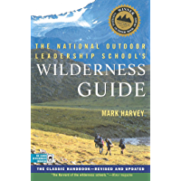 The National Outdoor Leadership School's Wilderness Guide: The Classic Handbook, Revised and Updated (English Edition)