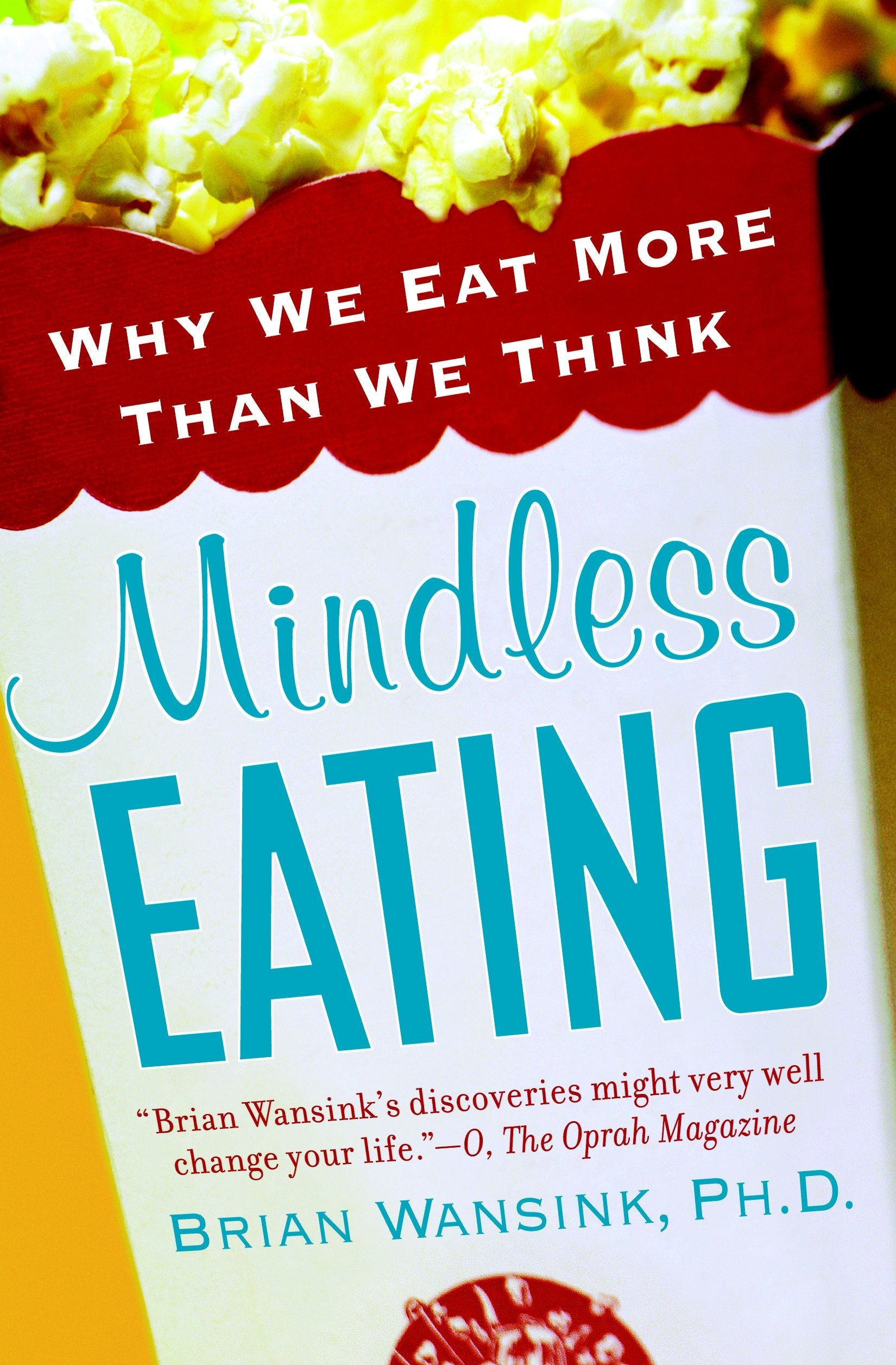 Mindless Eating: Why We Eat More Than We Think: Brian Wansink ...