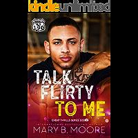 Talk Flirty To Me (Cheap Thrills Series Book 4)