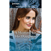 A Mommy for His Daughter (Harlequin Medical Romance)