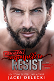 Mission: Impossible to Resist (The Impossible Mission Romantic Suspense Series Book 1)