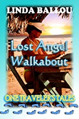 Lost Angel Walkabout-One Traveler's Tales: One Traveler's Tales Kindle Edition