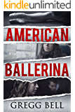 American Ballerina: An electrifying psychological thriller unlike anything you've ever read