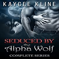 Seduced by the Alpha Wolf: A Paranormal Werewolf Romance: The Complete Box Set