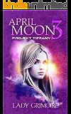 April Moon 3: Projekt Tiffany