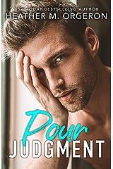 Pour Judgment: A steamy fake fiancé romantic comedy Kindle Edition