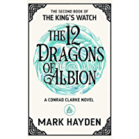 The Twelve Dragons of Albion (The King's Watch Book 2)