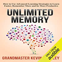 Image for Unlimited Memory: How to Use Advanced Learning Strategies to Learn Faster, Remember More and Be More Productive