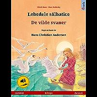 Lebedele sălbatice – De vilde svaner (română – daneză): Carte de copii bilingvă după un basm de Hans Christian Andersen, cu carte audio (Sefa Picture Books in two languages) (Danish Edition)
