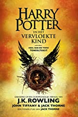 Harry Potter en het Vervloekte Kind Deel een en twee: De officiële tekst van de oorspronkelijke West End-productie (Dutch Edition) Kindle Edition