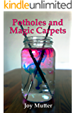 Potholes and Magic Carpets
