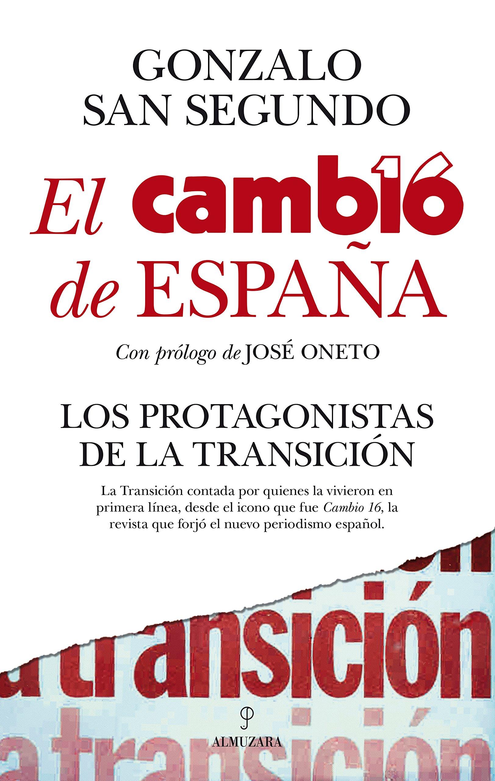 El Cambio de España. Los Protagonistas de la Transición Pensamiento político: Amazon.es: San Segundo Prieto, Gonzalo: Libros