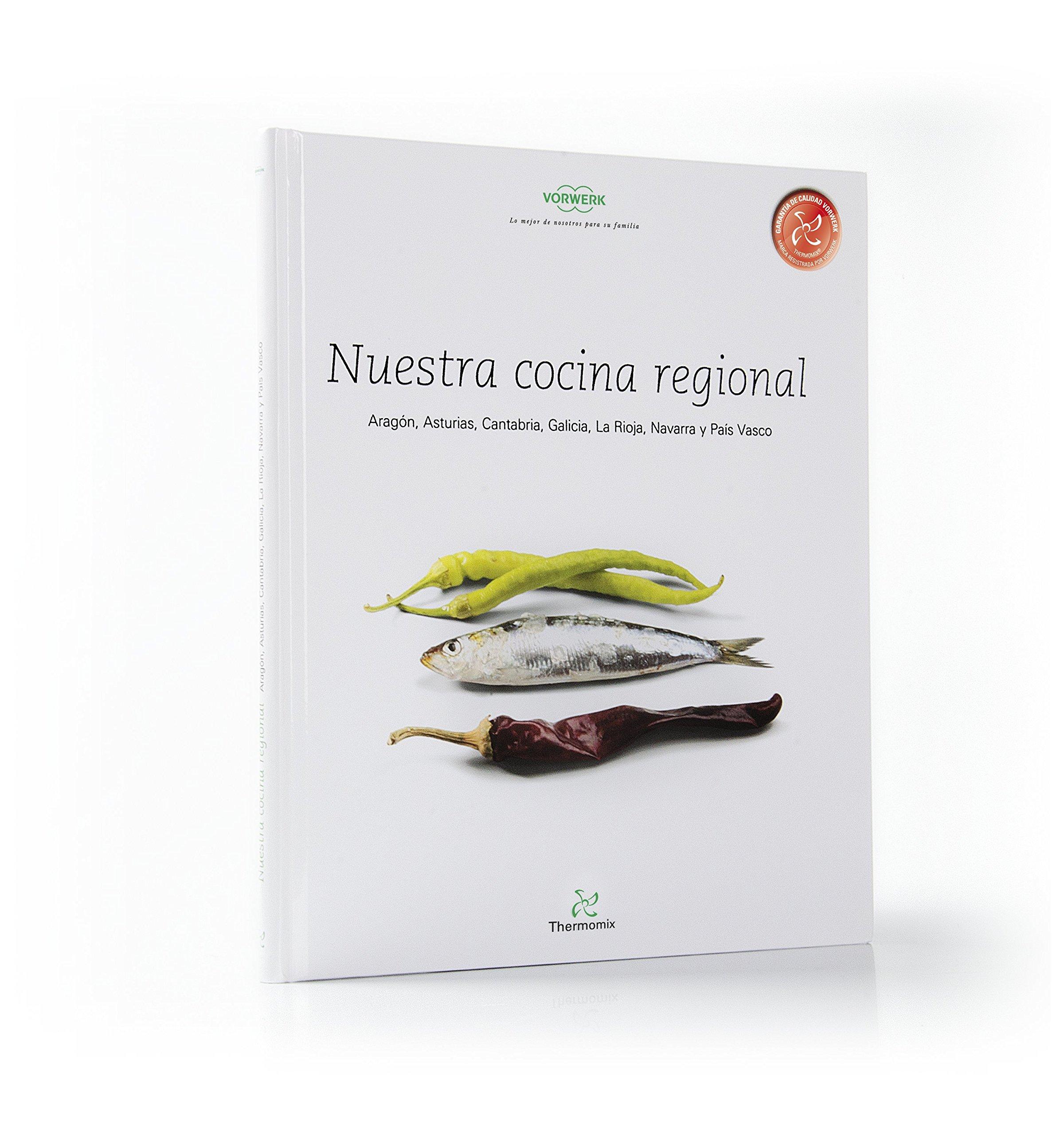 Nuestra Cocina Regional Aragón, Asturias, Cantabria, Galicia, La Rioja, Navarra y País Vasco (Gallego) Tapa dura – 1 ene 2013 Vorwerk 8461463714 Thermomix recetas