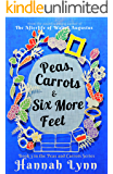 Peas, Carrots and Six More Feet (The Peas and Carrots Series Book 3)