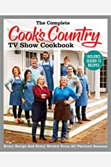 The Complete Cook's Country TV Show Cookbook Includes Season 13 Recipes: Every Recipe and Every Review from All Thirteen Seasons (COMPLETE CCY TV SHOW COOKBOOK) Kindle Edition
