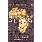 The State of Africa: A History of the Continent Since Independence. Martin Meredith
