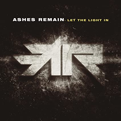 Ashes Remain - Let the Light in 2017