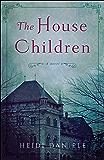 The House Children: A Novel