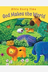 God Makes the World (Bible Story Time) Kindle Edition