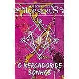 O Mercador de Sonhos (Morserus Conto)